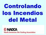 controlando los incendios del metal