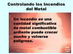 controlando los incendios del metal148