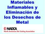 materiales inflamables y eliminaci n de los desechos de metal