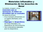 materiales inflamables y eliminaci n de los desechos de metal107