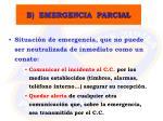 b emergencia parcial