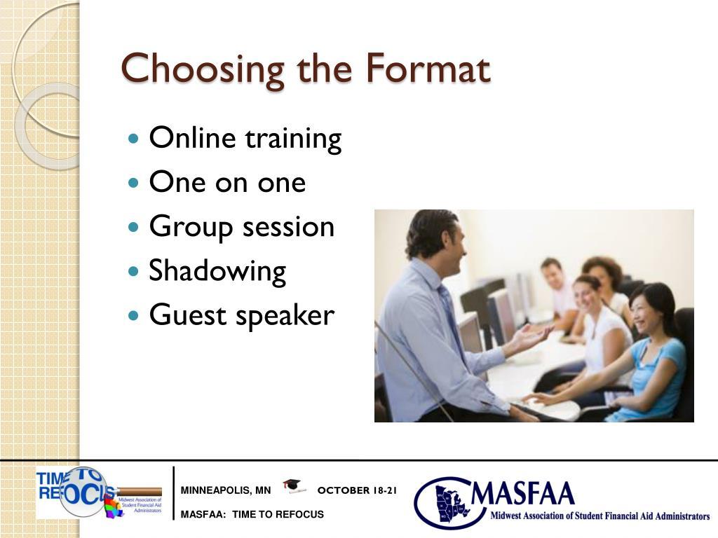 Choosing the Format