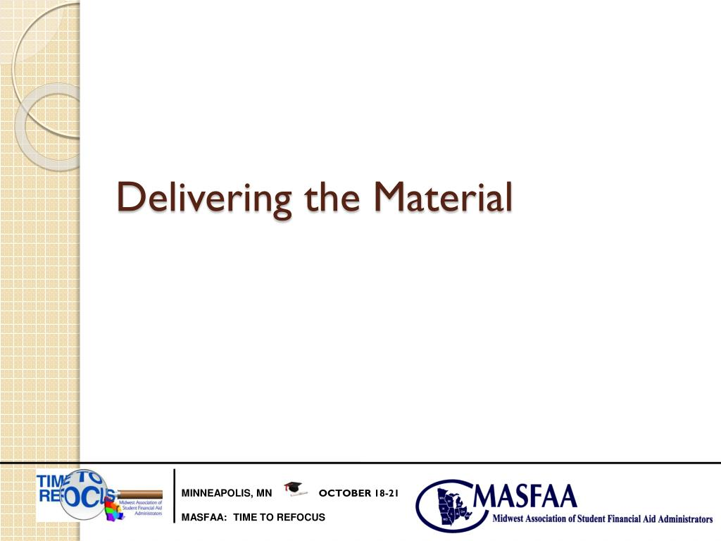 Delivering the Material