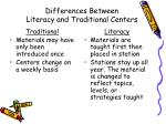 differences between literacy and traditional centers
