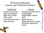differences between literacy and traditional centers6