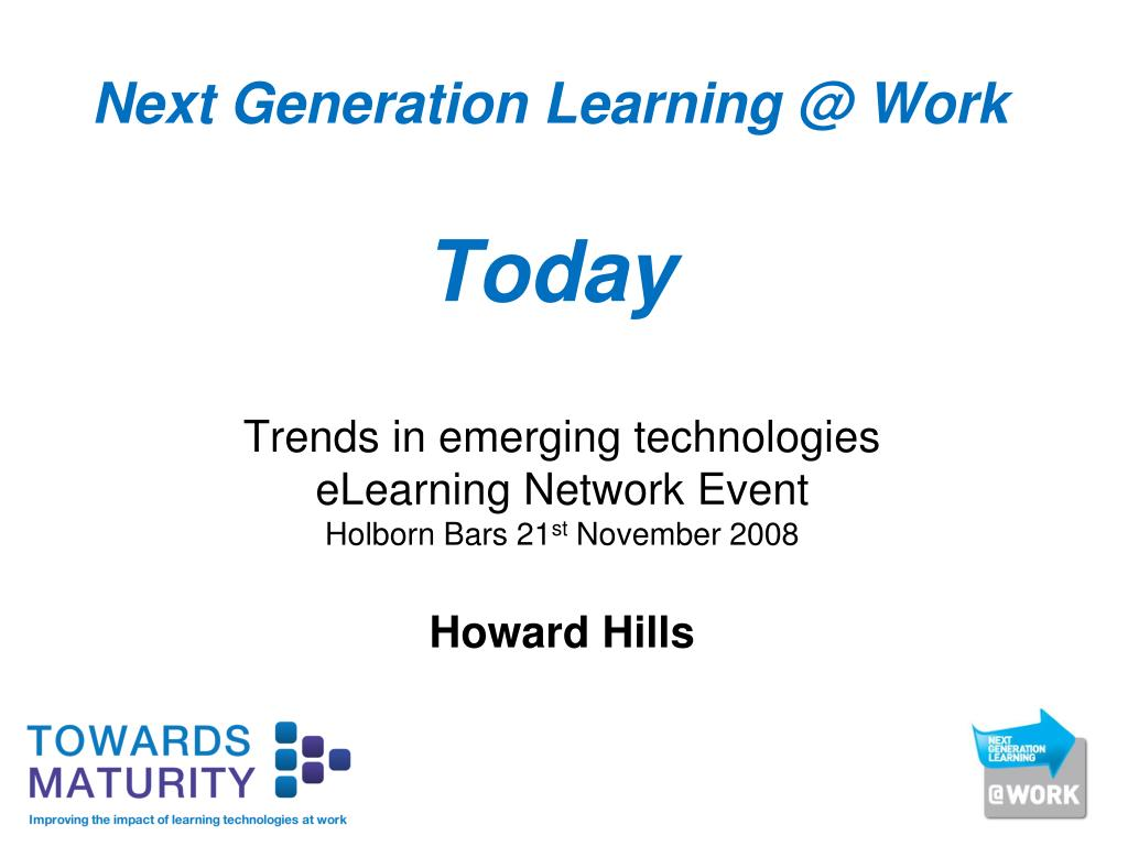 next generation learning @ work today l.