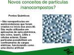 novos conceitos de part culas nanocompostos40