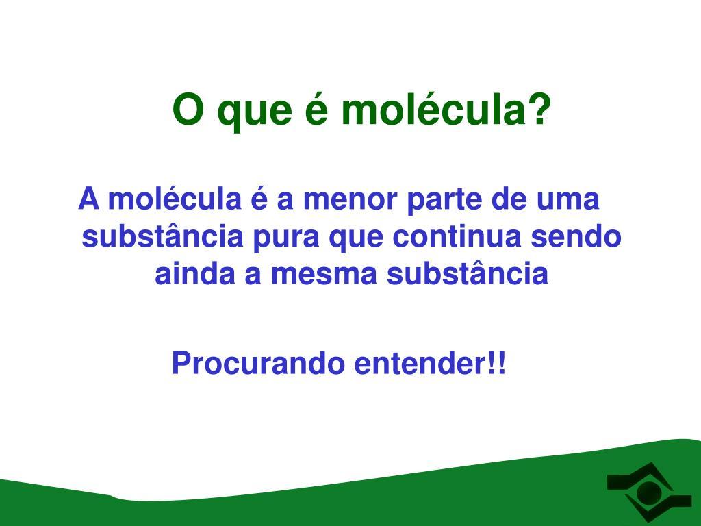 O que é molécula?
