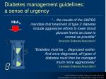 diabetes management guidelines a sense of urgency