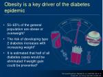 obesity is a key driver of the diabetes epidemic