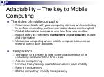 adaptability the key to mobile computing