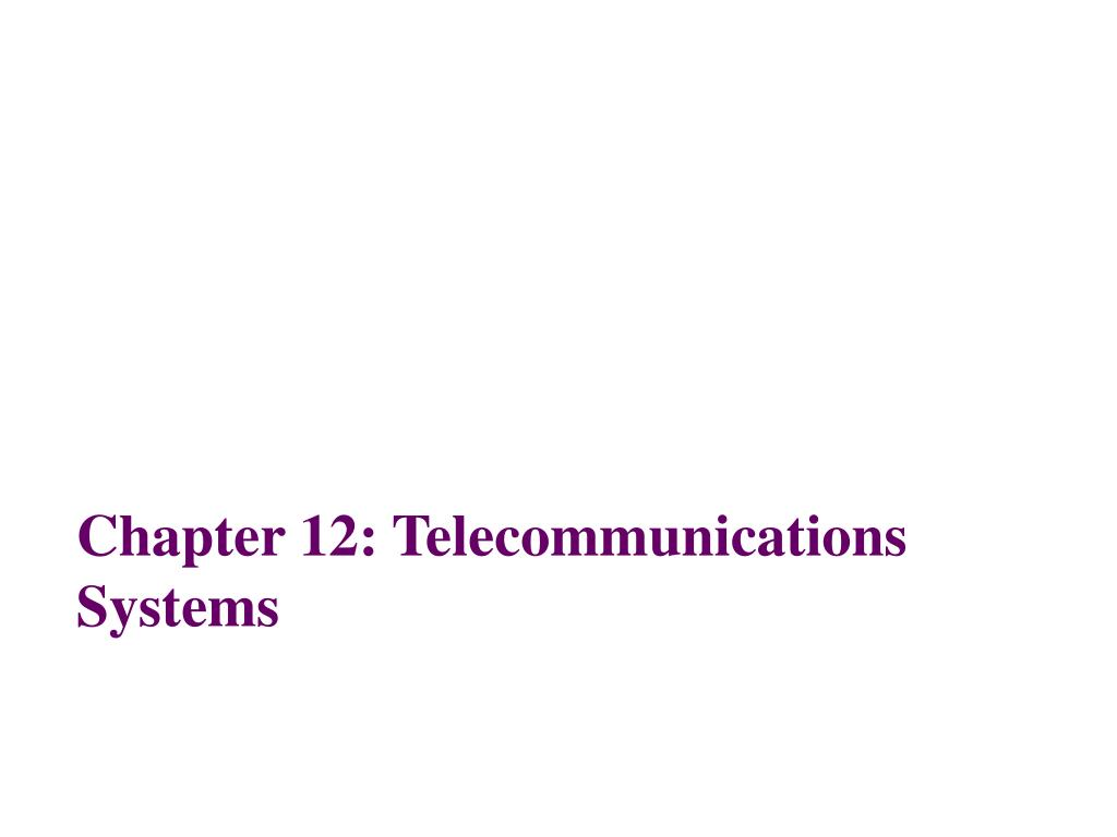 chapter 12 telecommunications systems l.