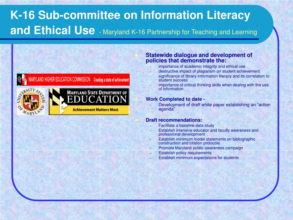 K-16 Sub-committee on Information Literacy and Ethical Use