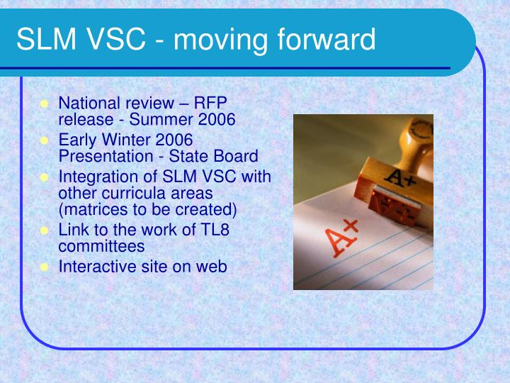Slm vsc moving forward