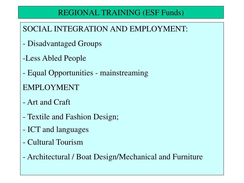REGIONAL TRAINING (ESF Funds)