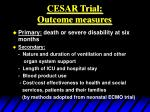 cesar trial outcome measures