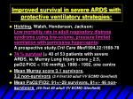 improved survival in severe ards with protective ventilatory strategies