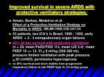improved survival in severe ards with protective ventilatory strategies47