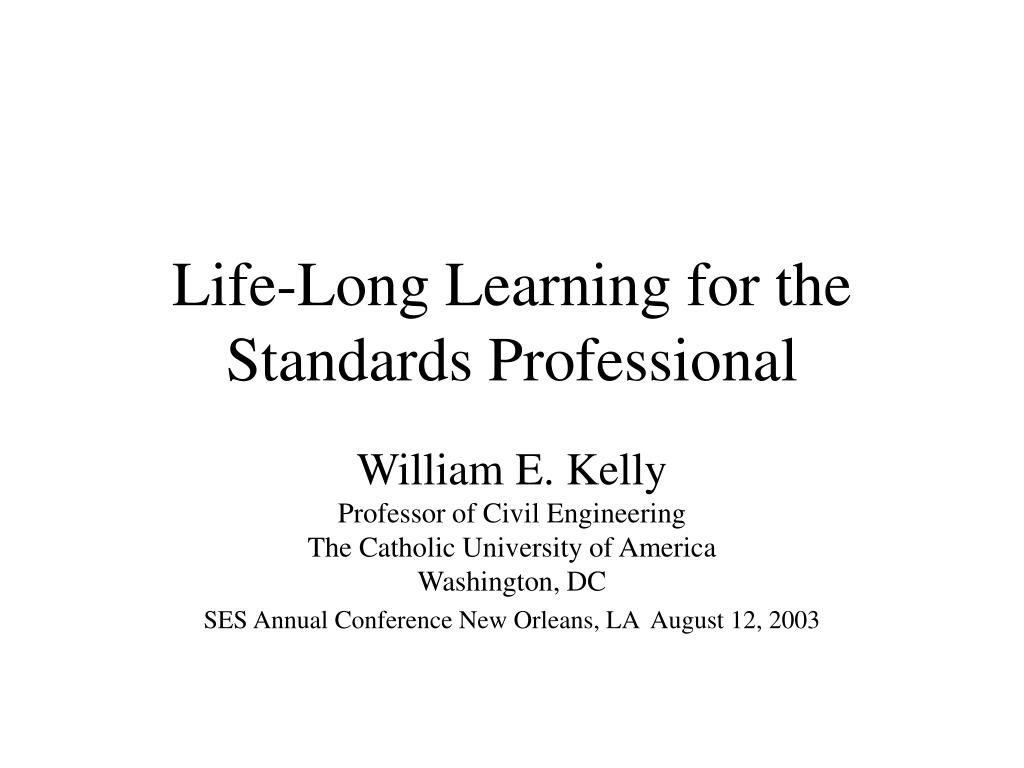 life long learning for the standards professional l.