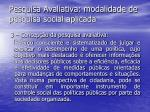 pesquisa avaliativa modalidade de pesquisa social aplicada11