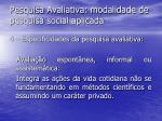 pesquisa avaliativa modalidade de pesquisa social aplicada13