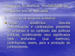 pesquisa avaliativa modalidade de pesquisa social aplicada16
