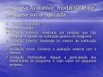 pesquisa avaliativa modalidade de pesquisa social aplicada18