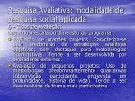 pesquisa avaliativa modalidade de pesquisa social aplicada19