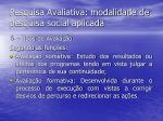 pesquisa avaliativa modalidade de pesquisa social aplicada21