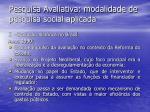 pesquisa avaliativa modalidade de pesquisa social aplicada9