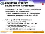 specifying program environment parameters
