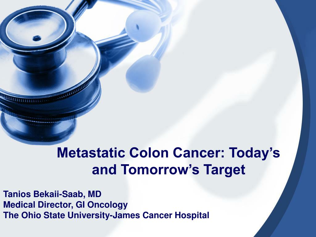 metastatic colon cancer today s and tomorrow s target l.