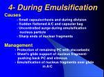 4 during emulsification