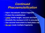 continued phacoemulsification