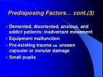 predisposing factors cont 3