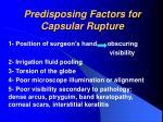 predisposing factors for capsular rupture