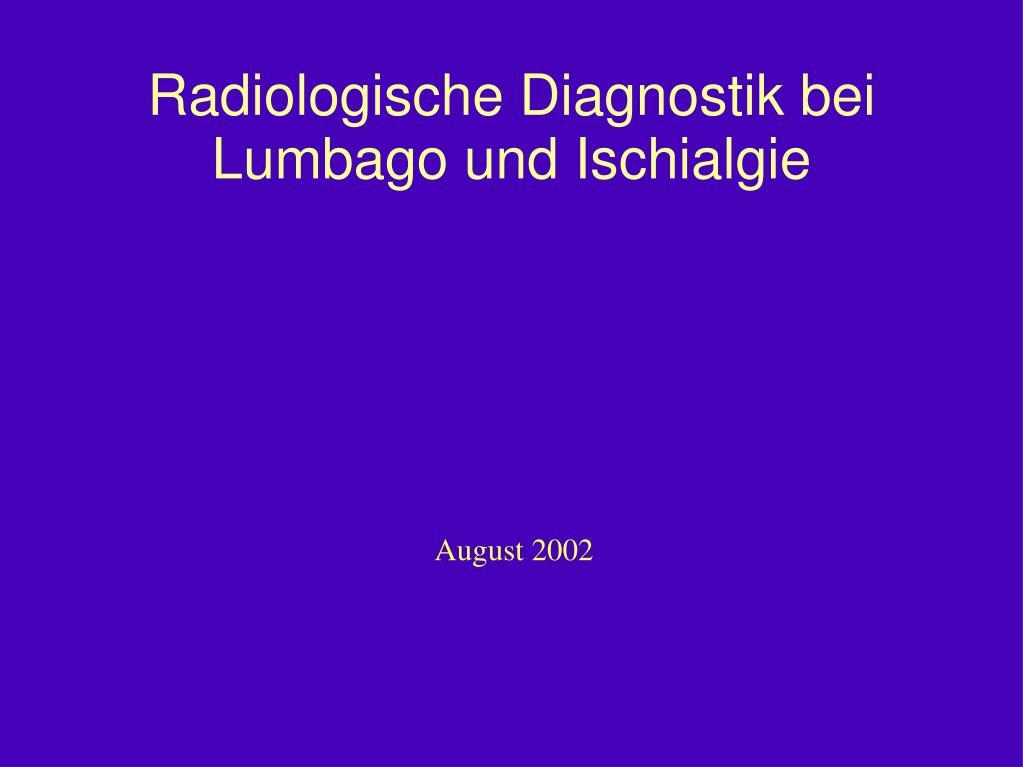 radiologische diagnostik bei lumbago und ischialgie l.