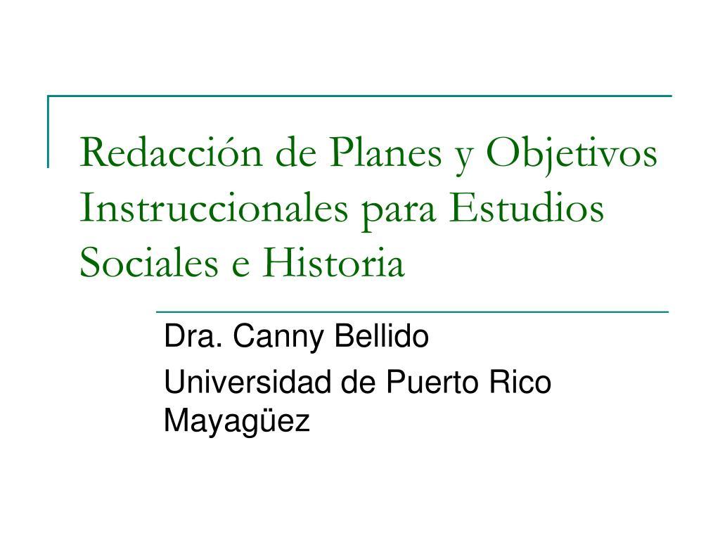 redacci n de planes y objetivos instruccionales para estudios sociales e historia l.