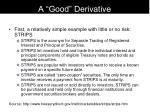 a good derivative
