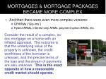 mortgages mortgage packages became more complex11
