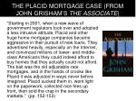 the placid mortgage case from john grisham s the associate