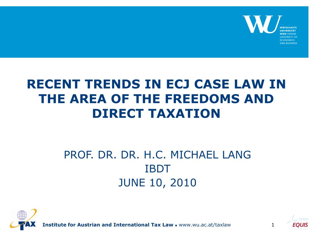 recent trends in ecj case law in the area of the freedoms and direct taxation l.