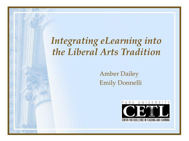 Integrating elearning into the liberal arts tradition