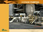 2 stage pumping