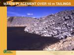 waste placement over 10 m tailings