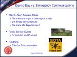 day to day vs emergency communications