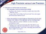 high precision versus low precision