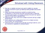 simulcast with voting receivers