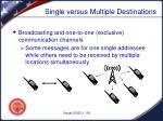 single versus multiple destinations