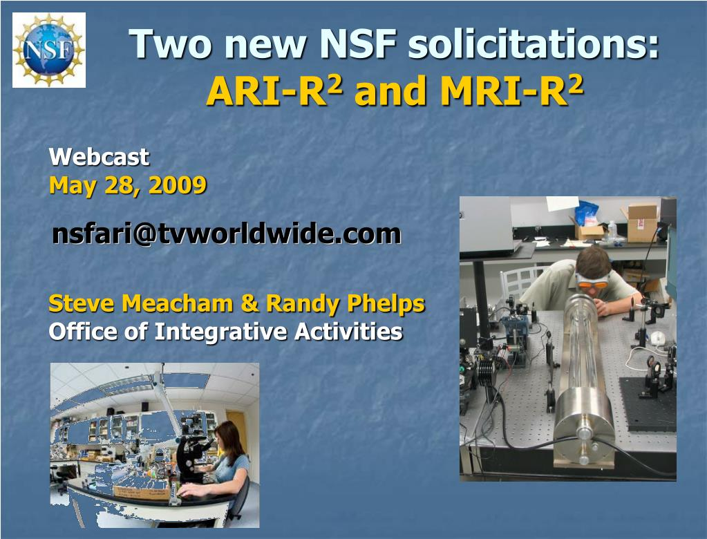 two new nsf solicitations ari r 2 and mri r 2 l.